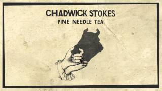 Watch Chadwick Stokes Pine Needle Tea video
