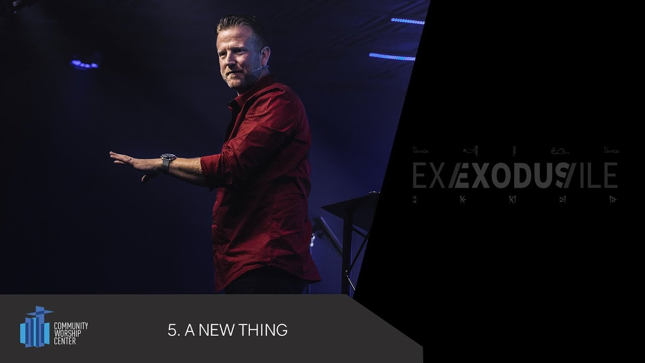 A New Thing | Exile/Exodus | Pastor Keith Deal