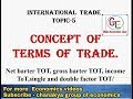 #5- concept of terms of trade. International trade topic-5