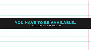 You Must Be Available l For Acting Auditions