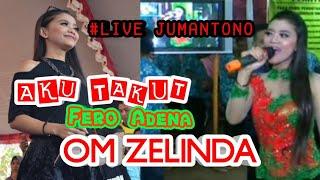 Download Aku takut fero adena om zelinda terbaru 2018 // candra dewi sound // kopir indo visot live jumantono