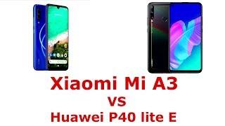 Huawei P40 lite E or Xiaomi Mi A3 = The Differences