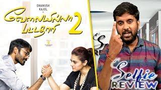 Velaiilla Pattadhari 2 Review | Dhanush | Kajol | AmalaPaul | VIP 2 Tamil Movie Review Selfie Review
