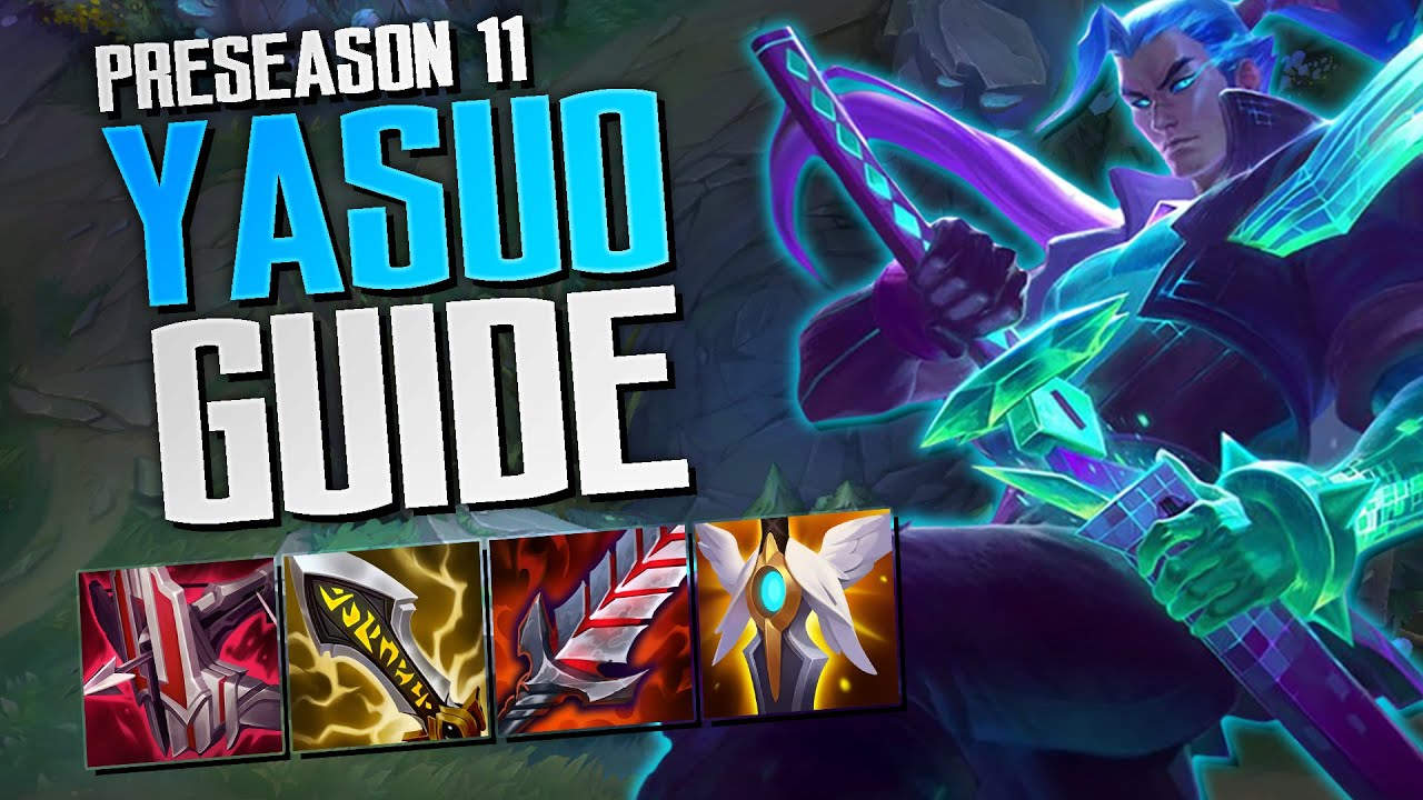 Season 11 Yasuo Guide Best Yasuo Build With The New Items Updated Yasuo Rune Page Youtube