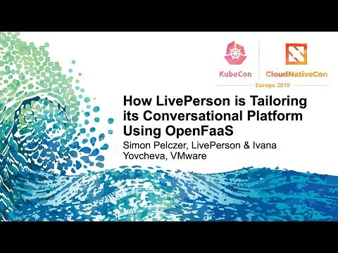 How LivePerson Is Tailoring Its Conversational Platform Using OpenFaaS - Simon Pelczer