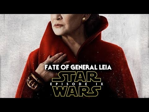 Star Wars Episode 9 Fate Of General Leia & More! (Carrie Fisher)