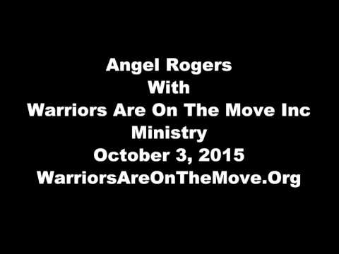 Angel Rogers. Live, October 3 2015 With Warriors Are On The Move. Ministry