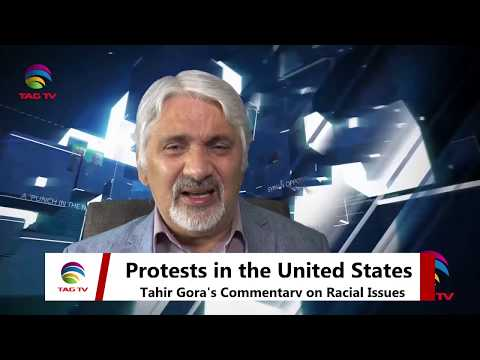There Must Not Be Violence In U.S. Protests - Tahir Gora's Commentary @TAGTV