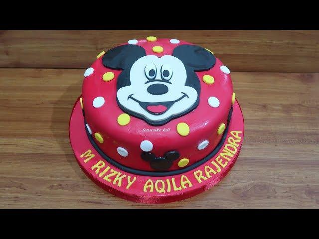 Cara Menghias Kue Ulang Tahun Mickey Mouse - Cara Membuat Kue Ultah Unik
