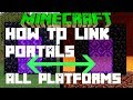 Minecraft How To Link Nether Portals ON CONSOLE Xbox Ps4 Ps3 PC PE Wii Switch