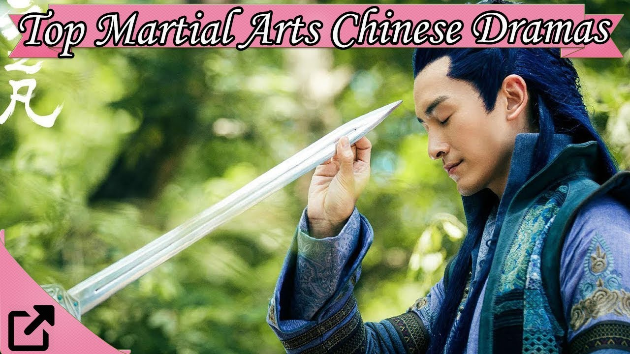 Top 10 Martial Arts Chinese Dramas 2017 (All The Time)