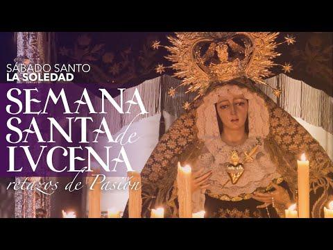VÍDEO: Retazos de la Semana Santa de Lucena. Sábado de Gloria: La Soledad