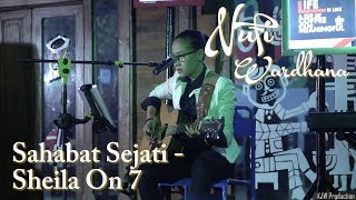 Nufi Wardhana | Sheila On 7 - Sahabat Sejati (cover)