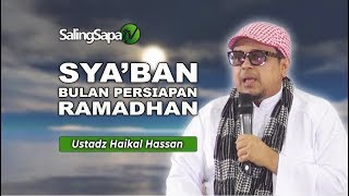 Download Video Ustadz Haikal Hassan - Sya'ban Bulan Persiapan Ramadhan MP3 3GP MP4