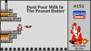 Dont Pour Milk In The Peanut Butter By Lila Mega Man Maker