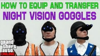 GTA 5 ONLINE HOW TO TRANSFER NIGHT VISION GOGGLES TO ANY OUTFIT (AFTER PATCH 1.37)