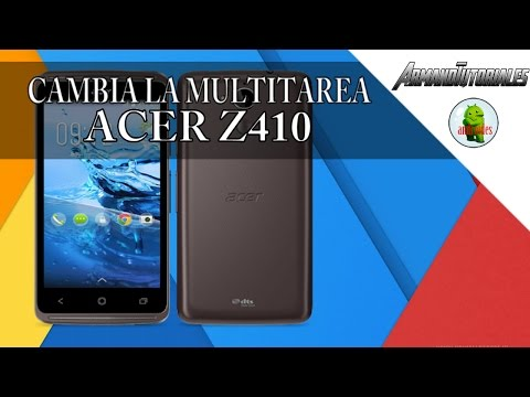 [9/9]Cambia la Multitarea por defecto Acer liquid z410