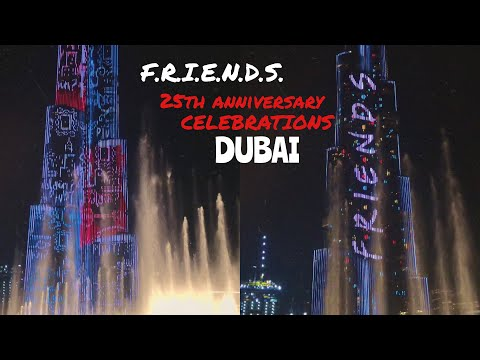 FRIENDS 25th ANNIVERSARY CELEBRATION IN DUBAI!! | Dubai Fountains / Burj Khalifa