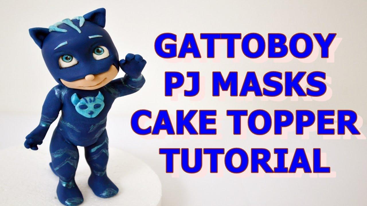 6b53a00fc4 GATTOBOY PJMASKS cake topper tutorial FONDANT super pigiamini torta pasta  di zucchero tutorial