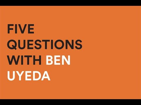5 Questions with Ben Uyeda