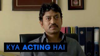 Kya Acting Hai | Talvar - Irfan & Gajraj