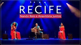 Baixar RECIFE | Nando Reis e Anavitória Juntos (08.06.2018)
