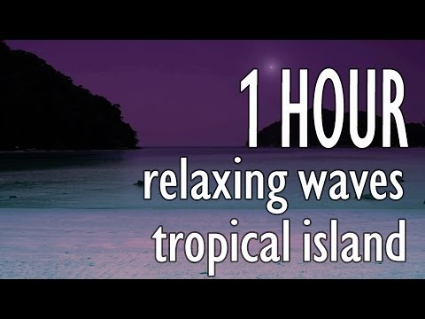 Calming Ocean Waves at Night on Tropical Island - Relaxation, Meditation, Yoga, Sleep, Study