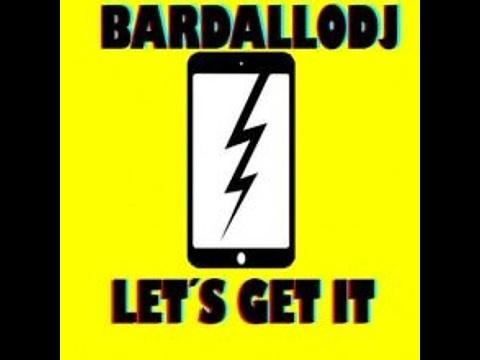 BardalloDj - Let´s get it (Original Mix)