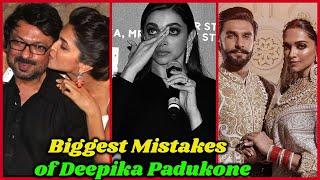 Biggest Mistake Made By Deepika Padukone