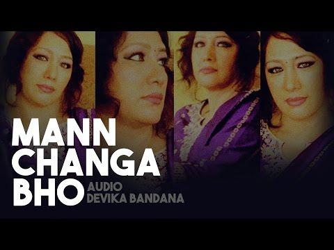 Mann Changa Bho Original Audio   Devika Bandana