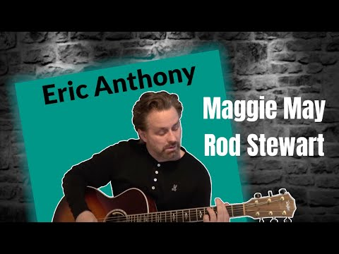 Maggie May - Rod Stewart - Acoustic Guitar Cover by Eric Anthony