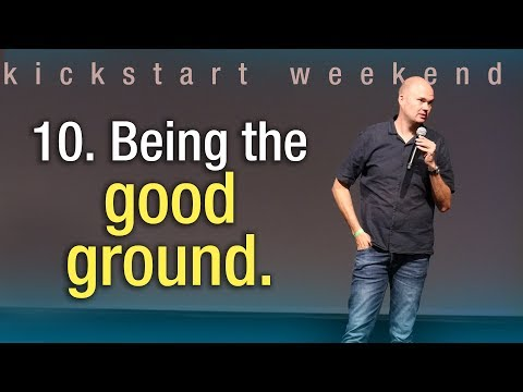 10. Being the good ground - Kickstart weekend The Netherlands (Sunday)