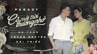 CẢ MỘT TRỜI THƯƠNG NHỚ  [MV Parody Official] - BB Trần x Thuận Nguyễn x Hải Triều thumbnail