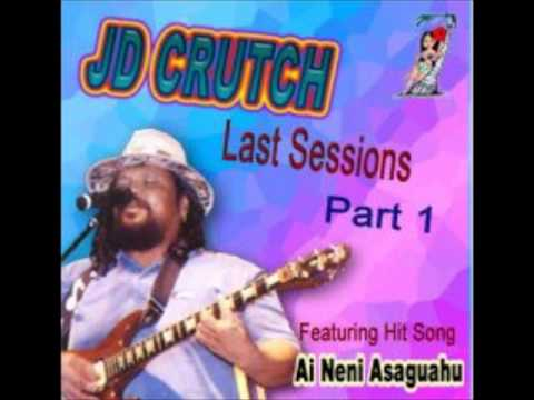 JD Crutch + The Last Sessions Pt I + Ai Neni Asaguahu