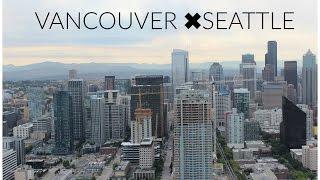 LET'S EXPLORE : VANCOUVER ✖︎ SEATTLE