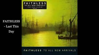 FAITHLESS   Last This Day