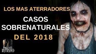 Los Casos Sobrenaturales mas Impactantes del 2018 de Pasillo Infinito