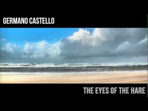 Germano Castello – The eyes of the hare