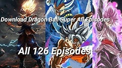 How To Download Dragon Ball Super All Episodes | Download In 480p,720p
