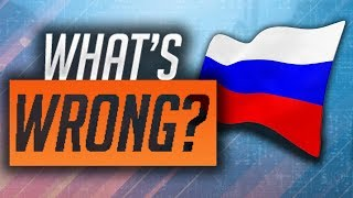 What Is WRONG With Russia?