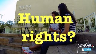 Human rights - Jung & Naiv in Israel: Episode 188