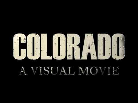COLORADO: A Visual Movie