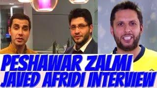 PSL Javed Afridi Peshawar Zalmi interview