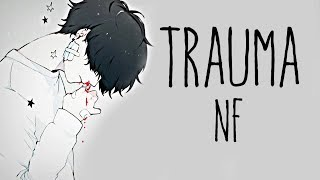nightcore → Trauma ♪ (NF) LYRICS ✔︎