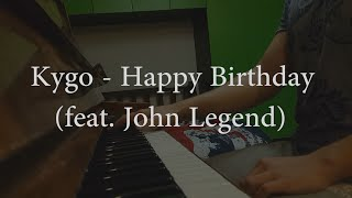 """Happy Birthday"" - Kygo feat. John Legend (Piano Cover)"