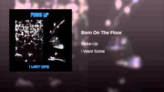 Born On The Floor