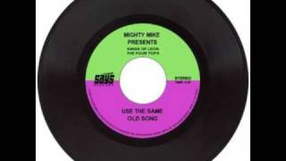 Mighty Mike - Use the same old song
