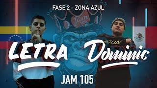 Letra vs Dominic   Fase 2, Zona Azul - Jam 105 Freestyle