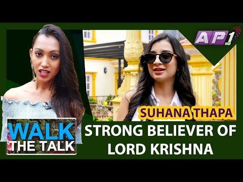 SUHANA THAPA || WALK THE TALK || EPISODE 35