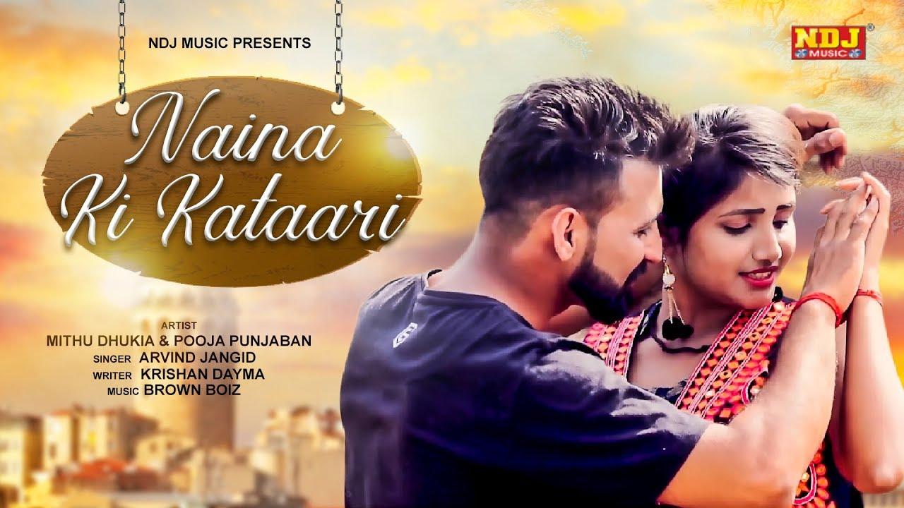 Naina Ki Kataari | Arvind Jangid | Mithu Dhukia | Pooja Punjaban | Latest Haryanvi Song 2018 #NDJ